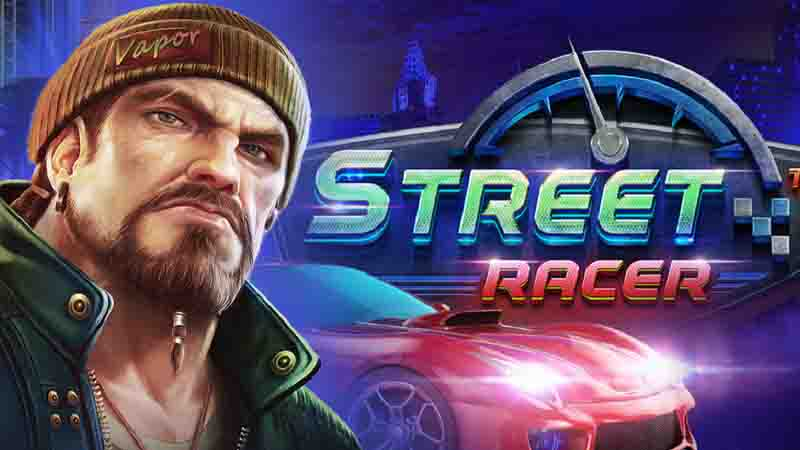 Street Racer slot สล็อตรถซิ่ง