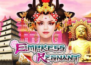 EMPRESS REGNANT สล็อตวัฒนธรรมจีน